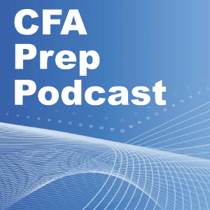 CFA Exam Prep Podcast