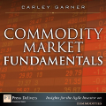 Commodity Market Fundamentals