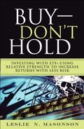 Buy-DONT-Hold-Investing-with-ETFs-Using-Relative-Strength-to-Increase-Returns-with-Less-Risk